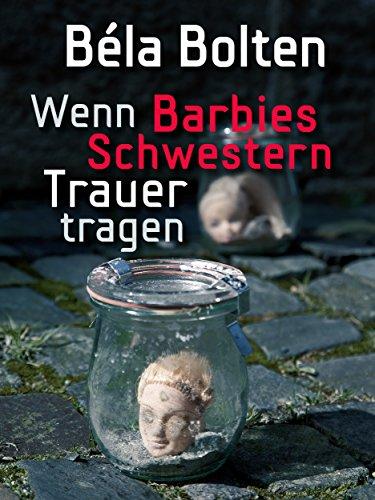 Wenn Barbies Schwestern Trauer tragen (Berg und Thal ermitteln 7)