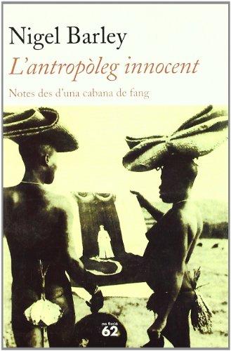 L'antropòleg innocent.: Notes des d'una cabana de fang (No Ficció)