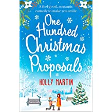 One Hundred Christmas Proposals: A feel-good, romantic comedy to make you smile
