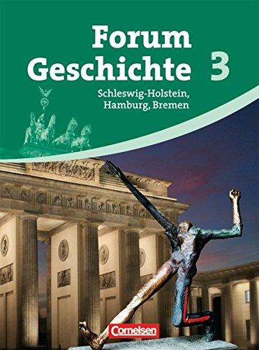 Forum Geschichte. Schleswig-Holstein, Hamburg und Bremen. Per le Scuole superiori: 3