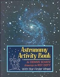 Astronomy Activity Book by Dennis Schatz (1991-06-03)