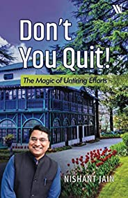 Don't You Quit!: The Magic of Untiring Efforts