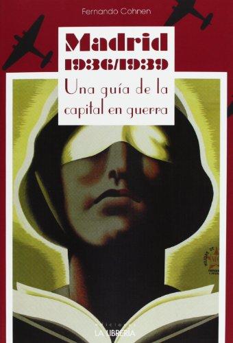 Madrid 1936/1939. Una Guía De La Capital En Guerra (Libros De Madrid)