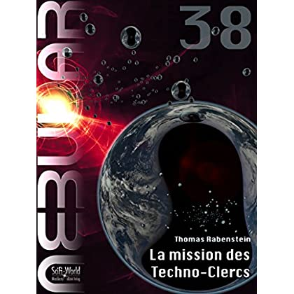 NEBULAR 38 - La mission des Techno-Clercs: Épisode