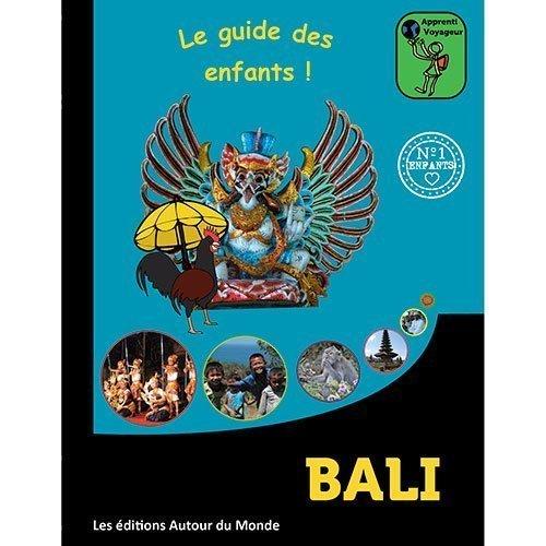 Apprenti voyageur à Bali : Le vrai guide de voyage pour les jeunes aventuriers !