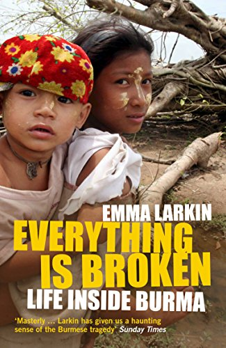 Everything is Broken: Life Inside Burma