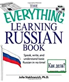 : The Everything Learning Russian Book with CD: Speak, write, and understand Russian in no time!: Speak, Write and Understand Basic Russian in No Time!