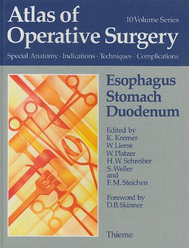 Esophagus, Stomach, Duodenum (Atlas of Operative Surgery, Band 3)