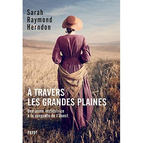 A travers les grandes plaines : Une jeune institutrice à la conquête de l'Ouest