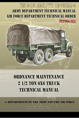 Ordnance Maintenance 2 1/2 Ton 6x6 Truck Technical Manual: TM 9-1819AC and TO 19-75CAJ-4