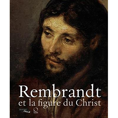 Rembrandt et la figure du Christ