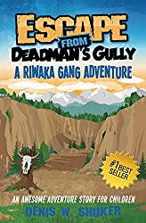 Escape from Deadman's Gully (Riwaka Gang Adventures Book 3)