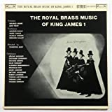 The Royal Brass Music Of King James I [Vinyl LP] [Vinyl LP]