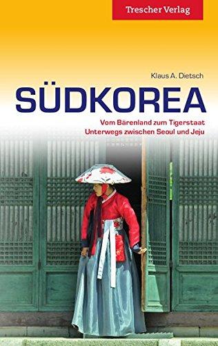 Reiseführer: Südkorea, Vom Bärenland zum Tigerstaat - Unterwegs zwischen Seoul und Jeju