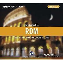 Sprachurlaub in Rom - Hörbuch auf Italienisch: Zwischen Vatikan und Campo dei Fiori (Fernweh)