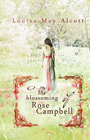 The Blossoming Of Rose Campbell
