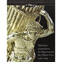 Nouvelles acquisitions du Département des objets d'art, 1990-1994