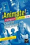Animate Espagnol 1re ann�e �d. 2011 -...