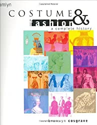 Costume and Fashion: A Complete History by Bronwyn Cosgrave (2003-08-15)