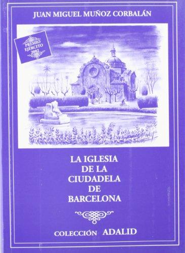 La iglesia de la ciudadela de Barcelona (Adalid)