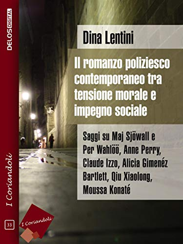 Il romanzo poliziesco contemporaneo tra tensione morale e impegno sociale (Italian Edition)
