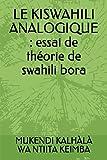 LE KISWAHILI ANALOGIQUE : essai de théorie de swahili bora