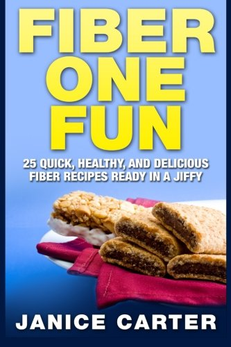 fiber-one-fun-25-quick-healthy-and-delicious-fiber-recipes-ready-in-a-jiffy