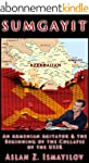 SUMGAYIT: An Armenian Agitator And Th...