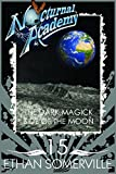 Nocturnal Academy 15 - The Dark Magick Side of the Moon