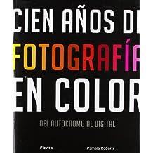 Cien años de fotografía en color: Del autocromo al digital (ELECTA ARTE)