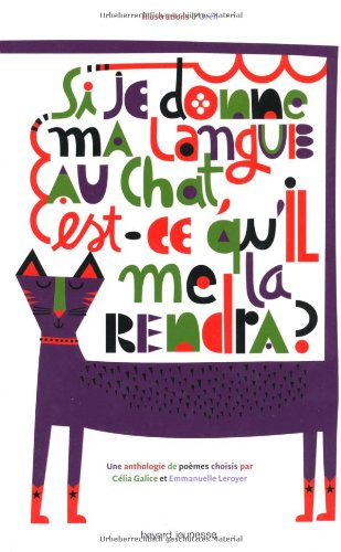 Si je donne ma langue au chat, est-ce qu'il me la rendra ? par Célia Galice