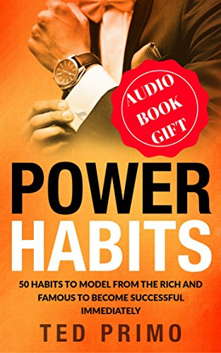 Power Habits: 50 Habits to Model from the Rich and Famous to...