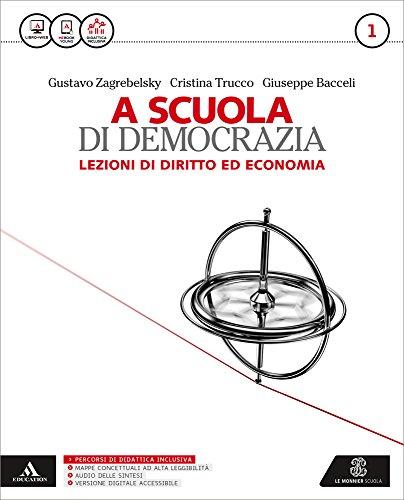 A scuola di democrazia. Lezioni di diritto ed economia. Per le Scuole superiori. Con e-book. Con espansione online: 1