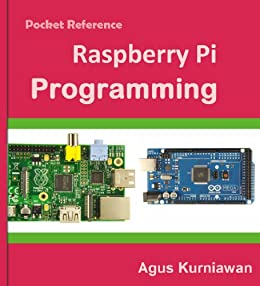 Pocket Reference: Raspberry Pi Programming by [Kurniawan, Agus]
