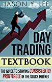 Day Trading: The Textbook Guide to Staying Consistently Profitable In The Stock Market (Stock Trading, Make Money Online, Wealth Creation, Trading Strategies, ... Day Trading, Stock Market) (English Edition)