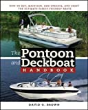 The Pontoon and Deckboat Handbook: How to Buy, Maintain, Operate, and Enjoy the Ultimate Family Boats