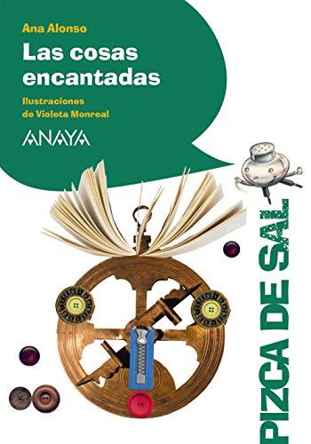 Las cosas encantadas (Literatura Infantil (6-11 Años) - Pizca De Sal)