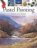 Pastel Painting Step-By-Step by Margaret Evans (2012-11-01)