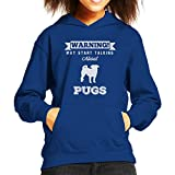 Warning May Start Talking About Pugs Kid's Hooded Sweatshirt