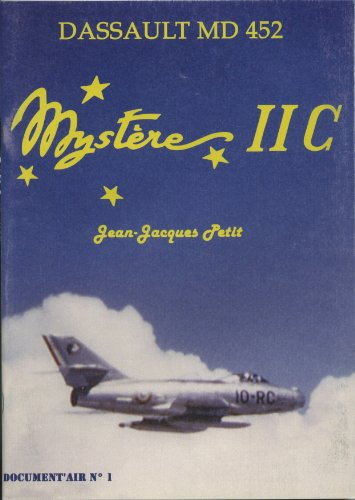 Mystère II C : Dassault MD 452 (Document'air) par Jean-Jacques Petit