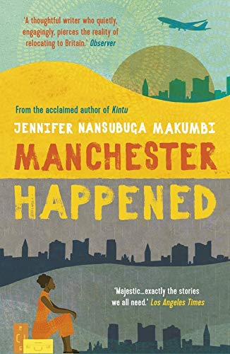 Makumbi, J: Manchester Happened