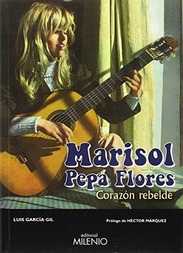 Marisol Pepa Flores. Corazón rebelde (Música) por Luis García Gil