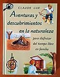 Aventuras y Descubrimientos En La Naturaleza