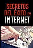 SECRETOS DEL ÉXITO EN INTERNET