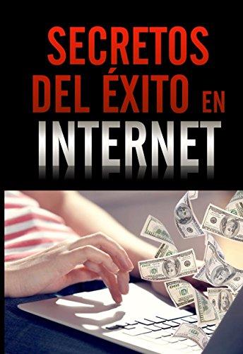 Portada del libro SECRETOS DEL ÉXITO EN INTERNET