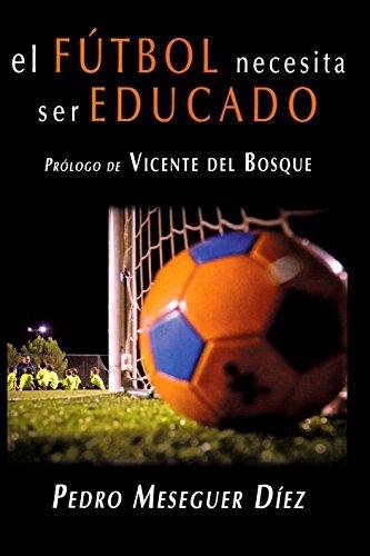 Fútbol necesita ser educado,El (precio: 14,25€)