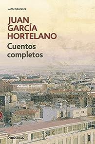 Cuentos completos par  Juan Garcia Hortelano