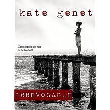 Irrevocable (English Edition)