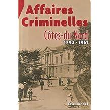 Affaires Criminelles Cotes-du-Nord 1792-1951