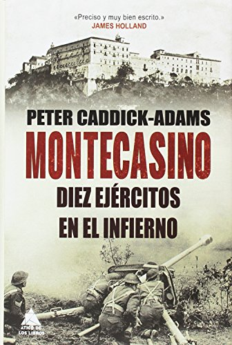 Montecasino. Diez ejércitos en el infierno (Ático Historia) por Peter Caddick-Adams
